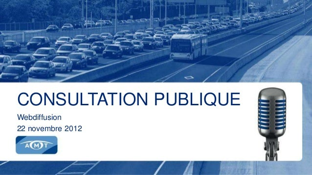 CONSULTATION PUBLIQUEWebdiffusion22 novembre 2012