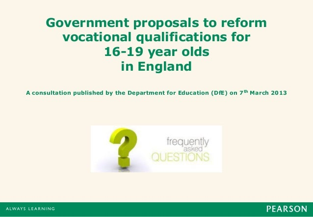 Government proposals to reform        vocational qualifications for              16-19 year olds                in England...