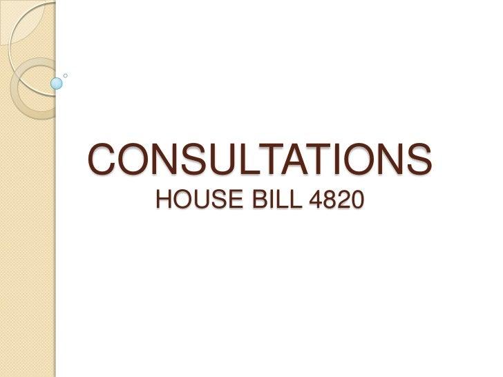 CONSULTATIONS  HOUSE BILL 4820
