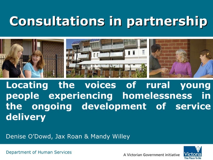 Consultations in partnership Locating the voices of rural young people experiencing homelessness in the ongoing developmen...