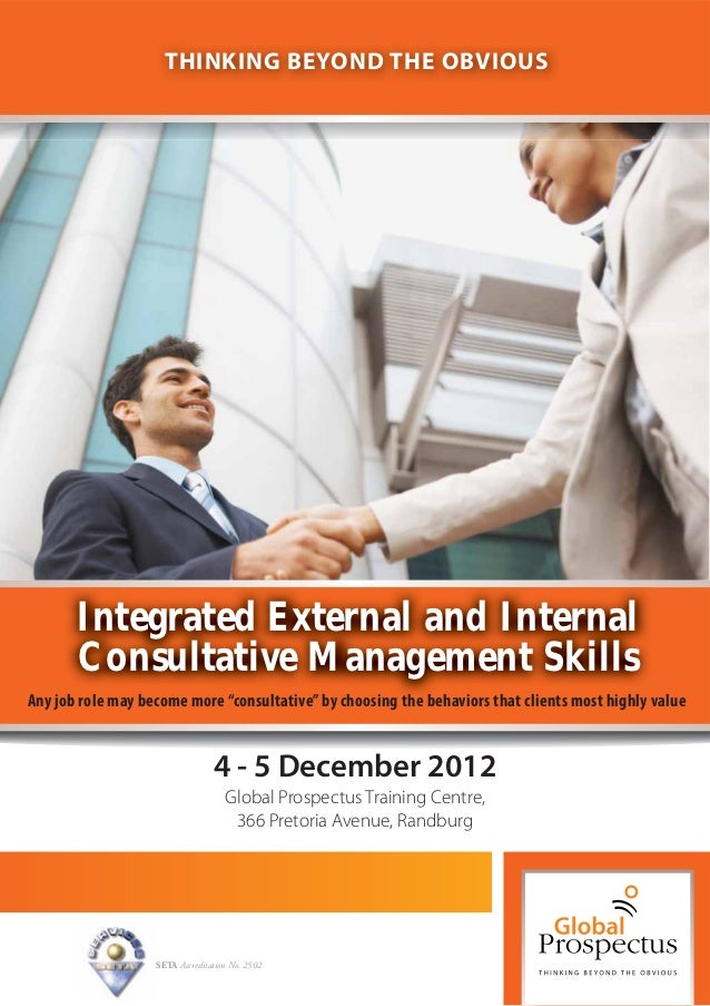 THINKING BEYOND THE OBVIOUS       Integrated External and Internal       Consultative Management SkillsAny job role may be...