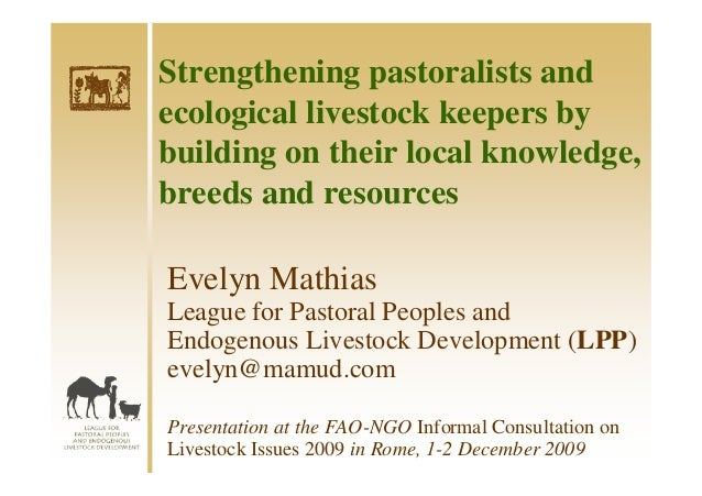 Strengthening pastoralists andecological livestock keepers bybuilding on their local knowledge,breeds and resourcesEvelyn ...