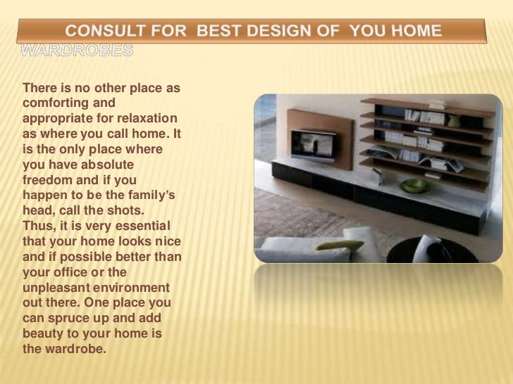 Consult for best design of      you home wardrobes