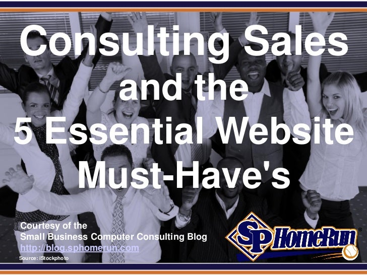 SPHomeRun.com Consulting Sales      and the 5 Essential Website    Must-Haves  Courtesy of the  Small Business Computer Co...