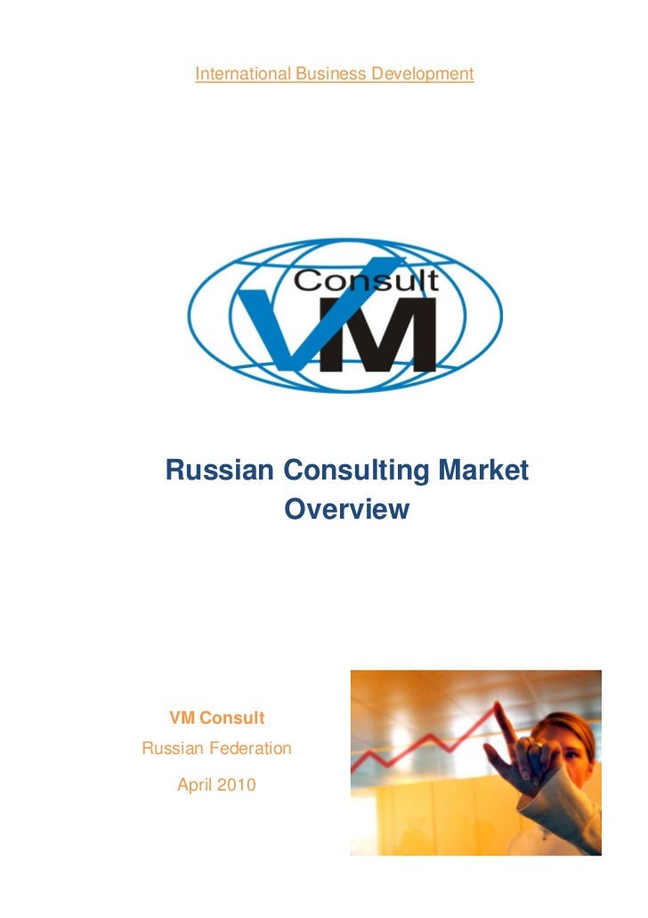 International Business Development  Russian Consulting Market          Overview   VM ConsultRussian Federation    April 2010