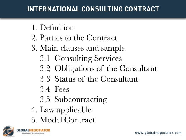 INTERNATIONAL CONSULTING CONTRACT 1. Definition 2. Parties to the Contract 3. Main clauses and sample 3.1 Consulting Servi...
