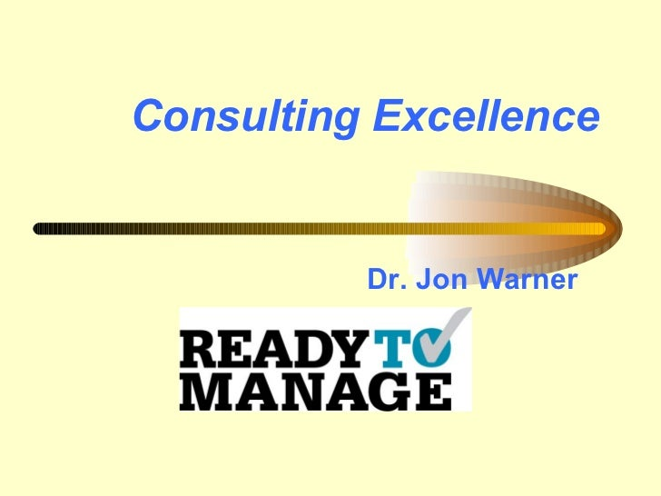 Consulting Excellence          Dr. Jon Warner