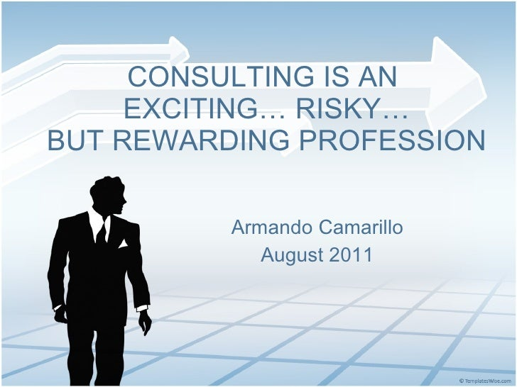 Consulting Is An Exciting But Risky Profession