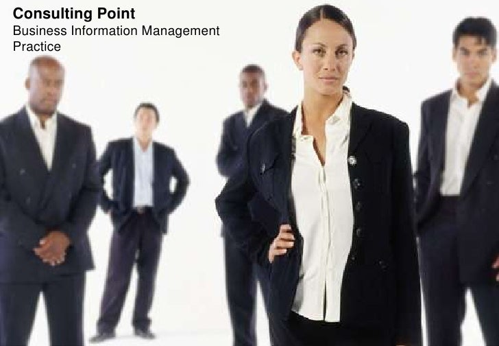 Consulting PointBusiness Information ManagementPractice                                  1