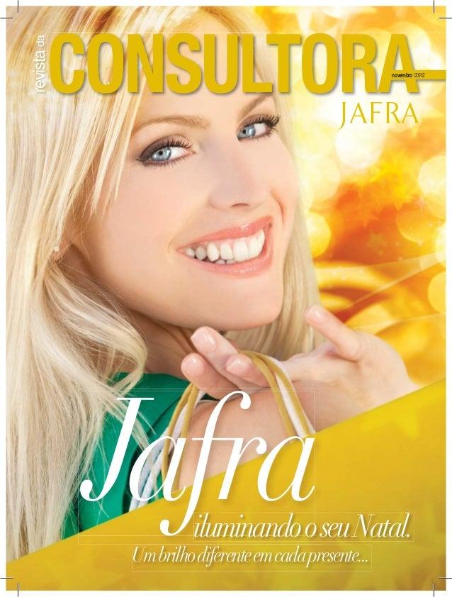 revista da                                                       novembro / 2012             Jafra     iluminando o seu Na...
