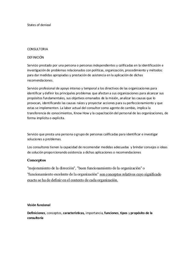 States of deniealCONSULTORIADEFINICIÓNServicio prestado por una persona o personas independientes y calificadas en la iden...