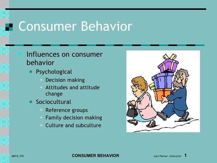 Consumer Behavior <ul><li>Influences on consumer behavior </li></ul><ul><ul><li>Psychological </li></ul></ul><ul><ul><ul><...