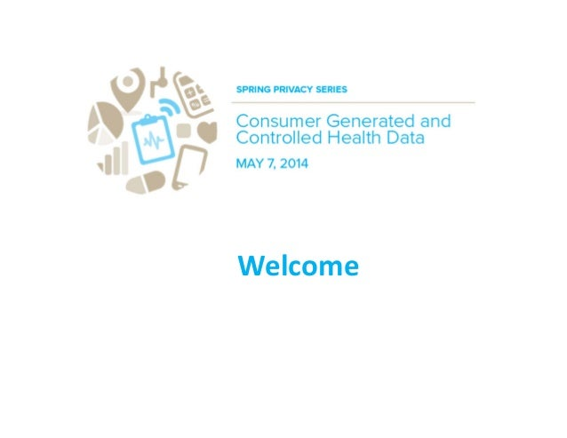 FTC Spring Privacy Series: Consumer Generated and Controlled Health Data