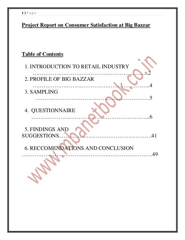 1|PageProject Report on Consumer Satisfaction at Big BazzarTable of Contents 1. INTRODUCTION TO RETAIL INDUSTRY     ………………...