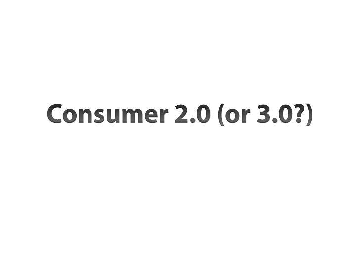 Consumer 2.0 Social Media & Consumer Insights