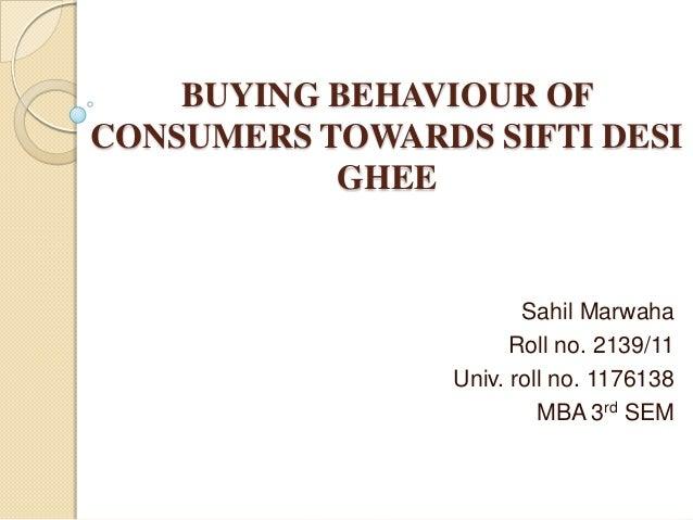 BUYING BEHAVIOUR OFCONSUMERS TOWARDS SIFTI DESI           GHEE                        Sahil Marwaha                       ...
