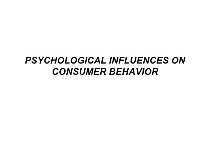PSYCHOLOGICAL INFLUENCES ON CONSUMER BEHAVIOR