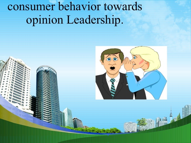 consumer behavior towards opinion Leadership.