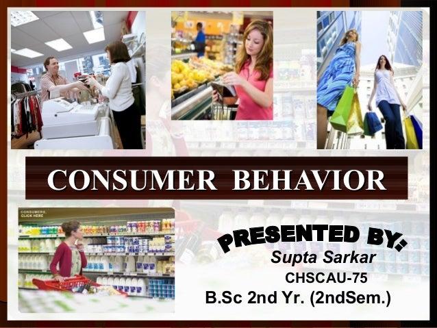CONSUMER BEHAVIOR Supta Sarkar CHSCAU-75  B.Sc 2nd Yr. (2ndSem.)