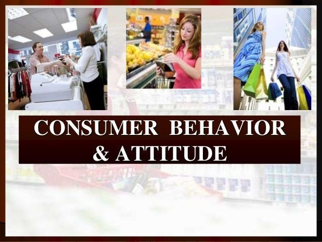 consumer attitude and behavior Impact of consumer attitude in predicting purchasing behaviour cesar augusto carvalho cesaradm1@yahoocombr key words: food delivery, attitudes, purchasing behaviour, determinants of value.
