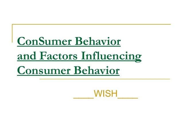 Consumer behavior and factors influencing consumer behavior