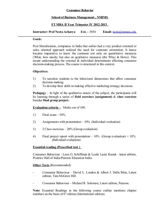 Consumer Behavior School of Business Management , NMIMS FT MBA II Year Trimester IV 2012-2013 Instructor: Prof Neeta Achar...