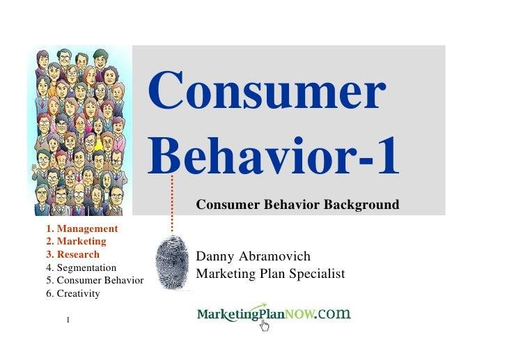 Consumer                       Behavior-1                        Consumer Behavior Background1. Management2. Marketing3. R...