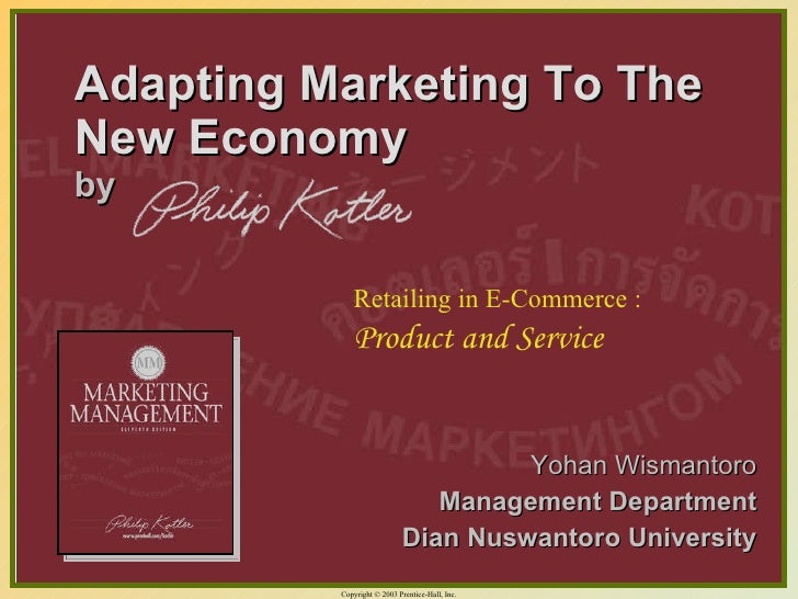 Adapting Marketing To The New Economy   by <ul><li>Yohan Wismantoro </li></ul><ul><li>Management Department </li></ul><ul>...