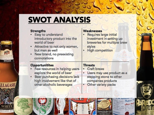 swot analysis beer bavaria The company only buys hops that are grown on several thousand acres in bavaria, and the crop has been smaller in the past two years, making them more expensive, mr koch says the cost pressures could slow the expansion of american craft brewers, which account for about 5% of us beer revenue, and even put some smaller ones out of business.