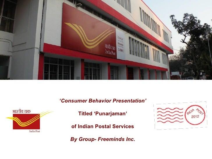 'Consumer Behavior Presentation'      Titled 'Punarjaman'    of Indian Postal Services    By Group- Freeminds Inc.