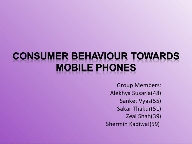 consumer behaviour towards mobile phone iin india Revealing customer behavior on smartphones international  consumer choice  behavior towards mobile phone operators in bangladesh researchers  e- business: issues & challenges in indian perspective global.
