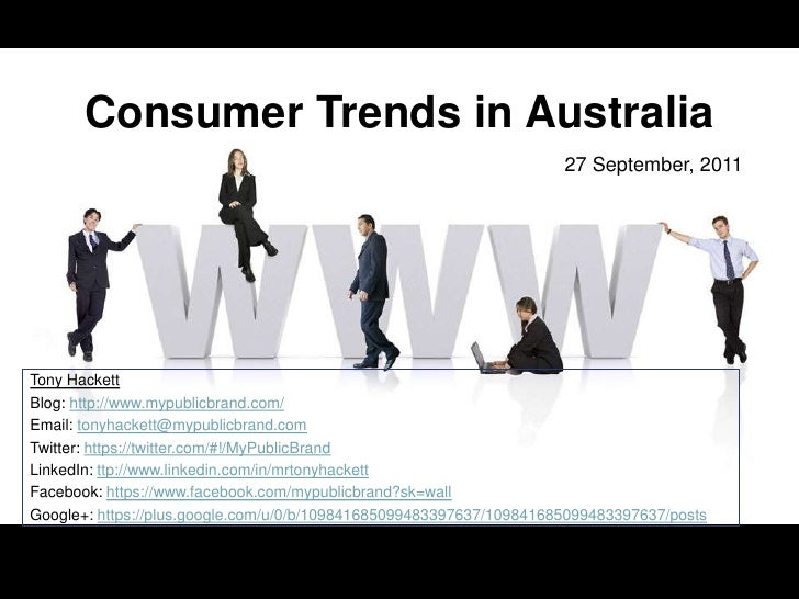 Consumer Trends in Australia                                                                     27 September, 2011Tony Ha...