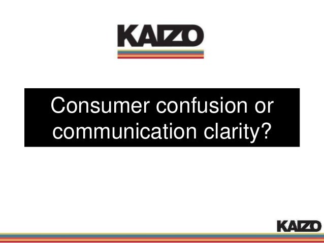 Consumer confusion or Communication Clarity?