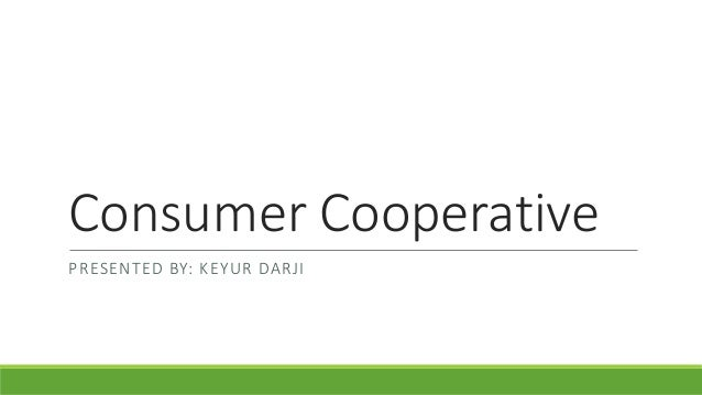 composition of consumer co operative societies (friendly societies, consumer co-operatives,  co-operative societies, inspired by  a social element and the idea  nature, composition and control systems of the.