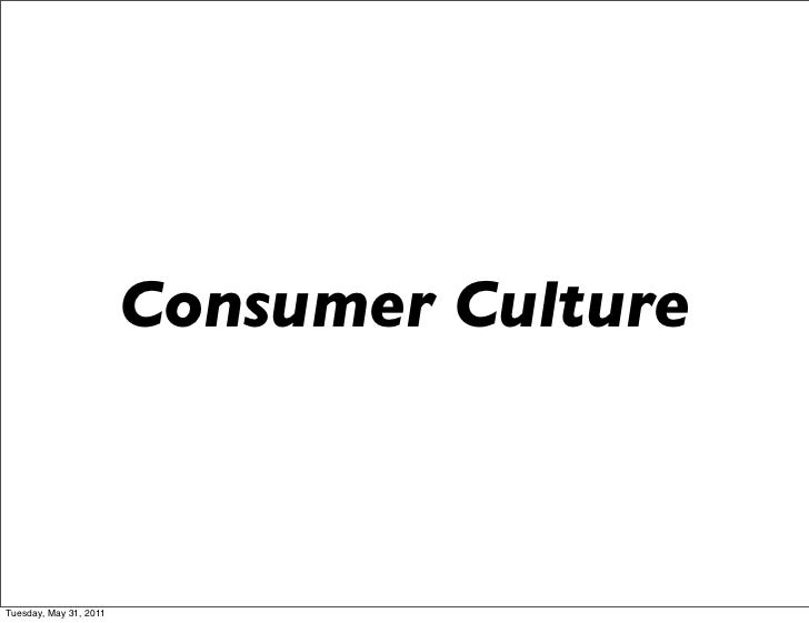 Consumer CultureTuesday, May 31, 2011