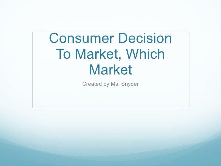 Consumer decision market