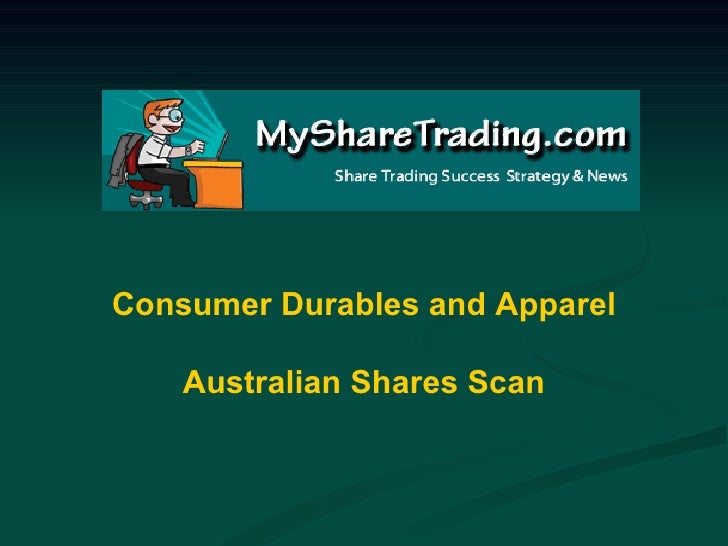 Consumer Durables and Apparel - Australian Shares Scan