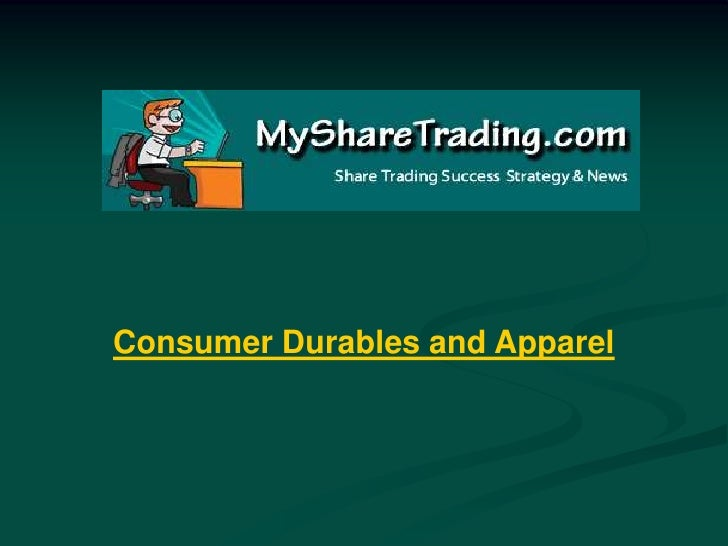 Consumer Durables and Apparel