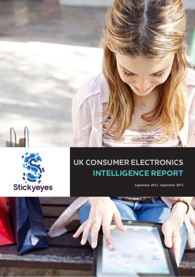 UK CONSUMER ELECTRONICS INTELLIGENCE REPORT September 2012 - September 2013