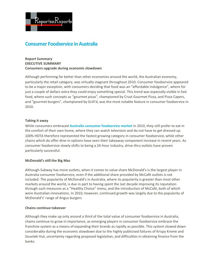 Consumer Foodservice in AustraliaReport SummaryEXECUTIVE SUMMARYConsumers upgrade during economic slowdownAlthough perform...