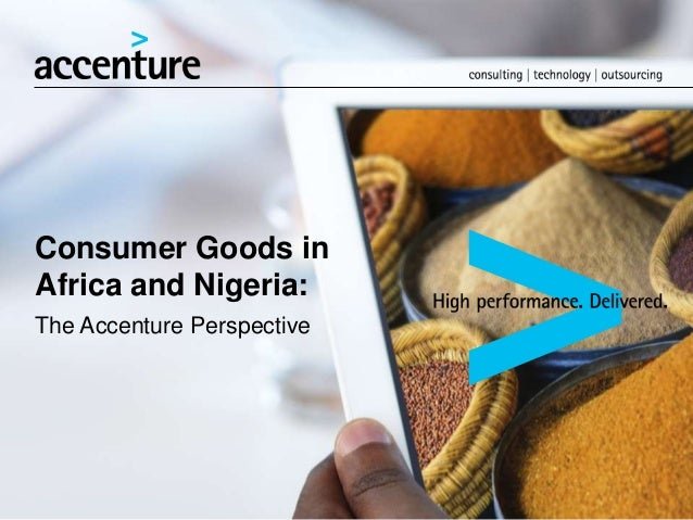 Consumer Goods in Africa and Nigeria: The Accenture Perspective