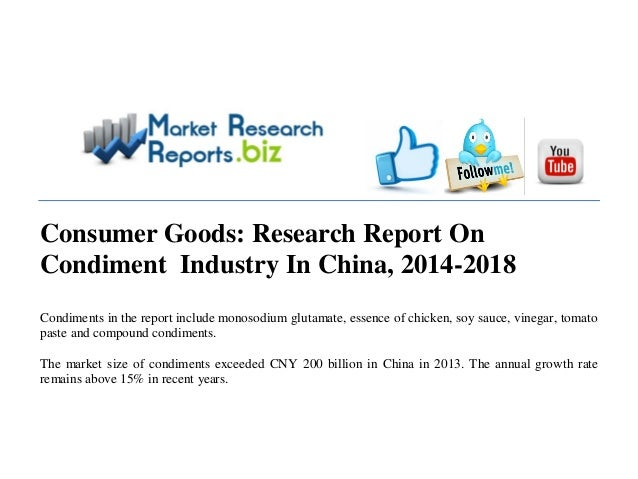 Consumer Goods: Research Report On Condiment Industry In China, 2014-2018 Condiments in the report include monosodium glut...