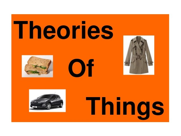 Theories    Of     Things