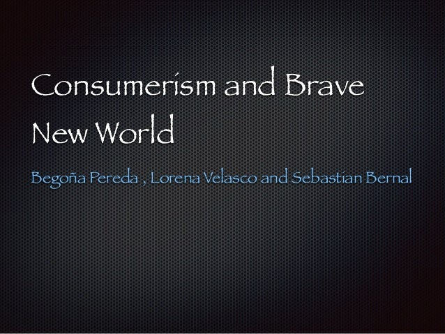 goals of technology in brave new Technology plays a crucial role keeping orders in the society of brave new world, everything from producing new members of the society to conditioning to fit their positions in the social ladder and to continue keeping the stability with biological and psychological drugs.