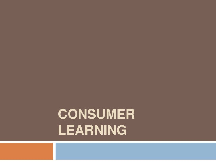 Consumer Learning<br />
