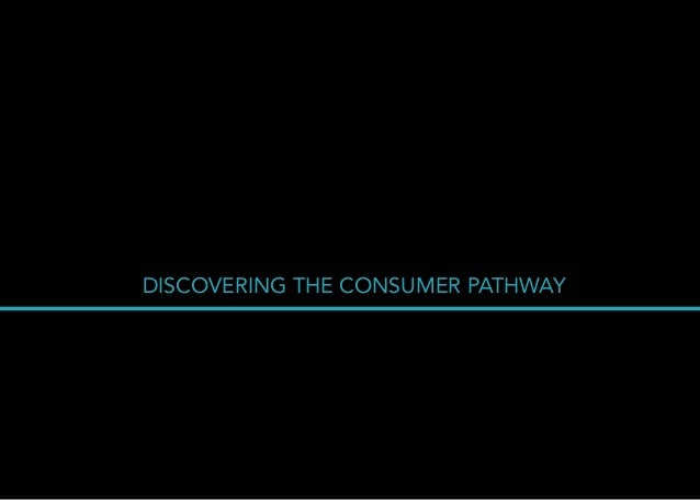 DISCOVERING THE CONSUMER PATHWAY                                   THE MAIN 1