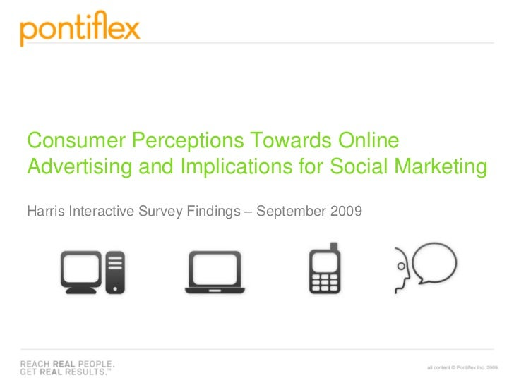 Consumer Perceptions Towards Online Advertising and Implications for Social MarketingHarris Interactive Survey Findings – ...