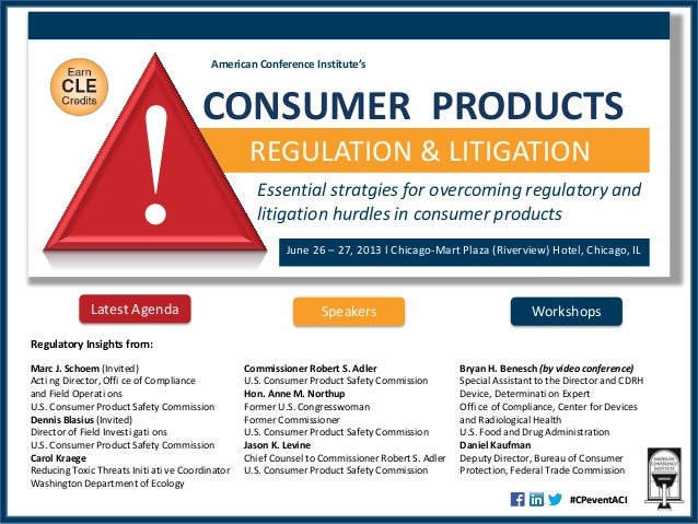 American Conference Institute'sREGULATION & LITIGATION!CONSUMER PRODUCTSEssential stratgies for overcoming regulatory andl...