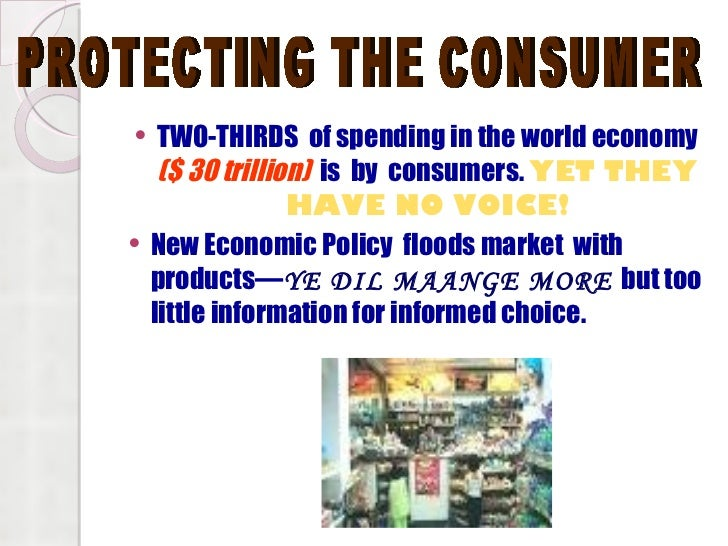 <ul><li>TWO-THIRDS  of spending in the world economy  ($ 30 trillion)   is  by  consumers.  YET THEY HAVE NO VOICE! </li><...