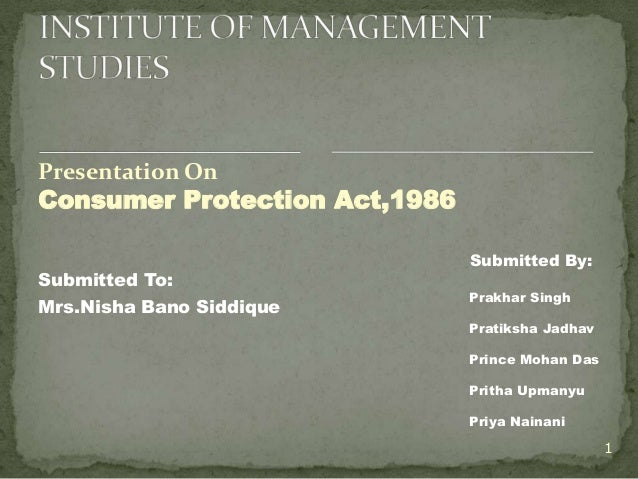 Presentation OnConsumer Protection Act,1986                               Submitted By:Submitted To:                      ...